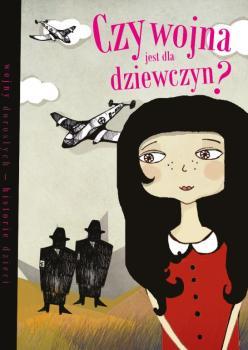 """fot. Okładka książki """"Czy wojna jest dla dziewczyn?"""""""